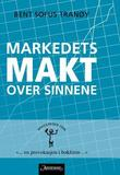 """""""Markedets makt over sinnene"""" av Bent Sofus Tranøy"""