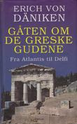 """""""Gåten om de greske gudene - fra Atlantis til Delfi"""" av Erich von Däniken"""