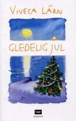 """""""Gledelig jul"""" av Viveca Lärn"""