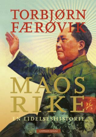 """""""Maos rike - en lidelseshistorie"""" av Torbjørn Færøvik"""