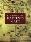 """""""Kartenes makt - kartografiens historie fra middelalderen til i dag"""" av Ute Schneider"""