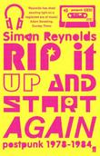 """Rip it Up and Start Again - Postpunk, 1978-1984"" av Simon Reynolds"