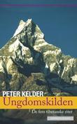 """""""Ungdomskilden - de fem tibetanske riter"""" av Peter Kelder"""