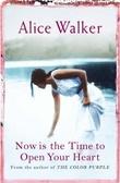 """Now is the time to open your heart - a novel"" av Alice Walker"