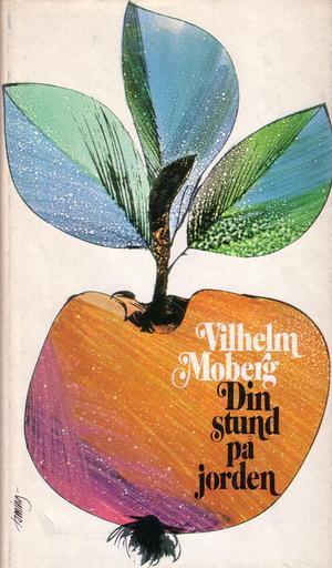 """""""Din stund på jorden"""" av Vilhelm Moberg"""