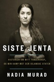 """""""Den siste jenta - historien om mitt fangenskap og min kamp mot Den islamske staten"""" av Nadia Murad"""