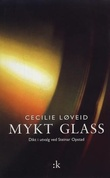 """""""Mykt glass - dikt i utvalg"""" av Cecilie Løveid"""