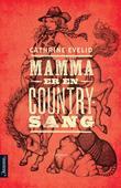 """""""Mamma er en countrysang"""" av Cathrine Evelid"""