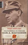 """""""Politigeneral og hirdsjef - Karl A. Marthinsen"""" av Berit Nøkleby"""