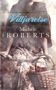 """Villfarelse - roman"" av Michèle Roberts"