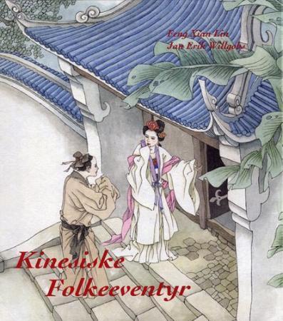 """""""Kinesiske folkeeventyr"""" av Feng Xian Lin"""