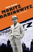 """Moritz Rabinowitz - en biografi"" av Arne Vestbø"