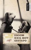 """""""Ensom krig mot Gestapo"""" av Olav Skogen"""