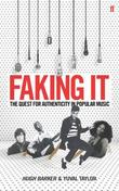 """Faking it - The Quest for Authenticity in Popular Music"" av Hugh Barker"