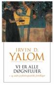 """""""Vi er alle døgnfluer - og andre psykoterapeutiske fortellinger"""" av Irvin D. Yalom"""