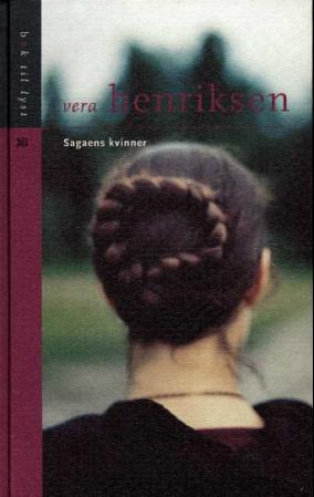 """""""Sagaens kvinner - om stolthet og trelldom, kjærlighet og hevn"""" av Vera Henriksen"""