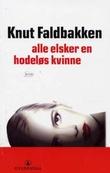 """""""Alle elsker en hodeløs kvinne - kriminalroman"""" av Knut Faldbakken"""