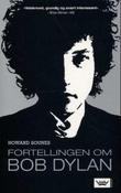 """""""Fortellingen om Bob Dylan"""" av Howard Sounes"""