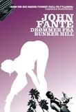 """""""Drømmer fra Bunker Hill"""" av John Fante"""