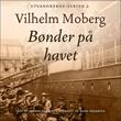 """""""Bønder på havet"""" av Vilhelm Moberg"""