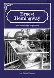 """""""Ernest Hemingway - mannen og mytene"""" av Jan Ditlev Hansen"""