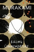 """Killing commendatore a novel"" av Haruki Murakami"