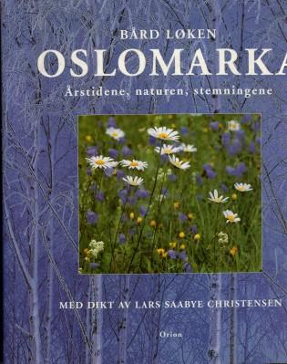 """""""Oslomarka - årstidene, naturen, stemningene"""" av Bård Løken"""