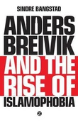 """Anders Breivik and the rise of islamaphobia"" av Sindre Bangstad"