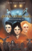 """Arven etter Maél"" av Mari Moen Holsve"