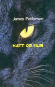 """""""Katt og mus"""" av James Patterson"""