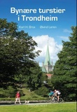 """Bynære turstier i Trondheim"" av Karl H. Brox"