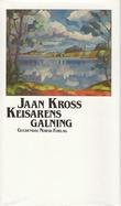 """""""Keisarens galning"""" av Jaan Kross"""