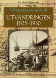 """""""Slektsgranskerens guide til utvandringen 1825-1930"""" av Liv Marit Haakenstad"""
