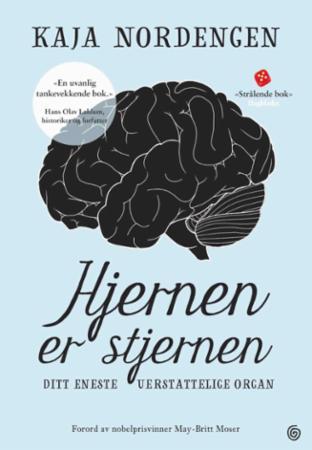 """""""Hjernen er stjernen - ditt eneste uerstattelige organ"""" av Kaja Nordengen"""