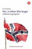 """""""Nei, vi elsker ikke lenger - litteraturen og nasjonen"""" av Jon Haarberg"""