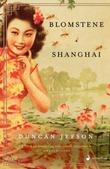 """""""Blomstene i Shanghai - roman"""" av Duncan Jepson"""