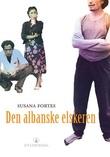 """""""Den albanske elskeren"""" av Susana Fortes"""
