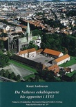 """""""Da Nidaros erkebispesete ble opprettet i 1153 - den norske kirkeprovins/Nidaros erkebispedømme 850 år"""" av Knut Andresen"""