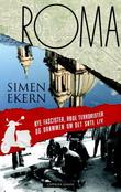 """""""Roma - nye fascister, røde terrorister og drømmen om det søte liv"""" av Simen Ekern"""