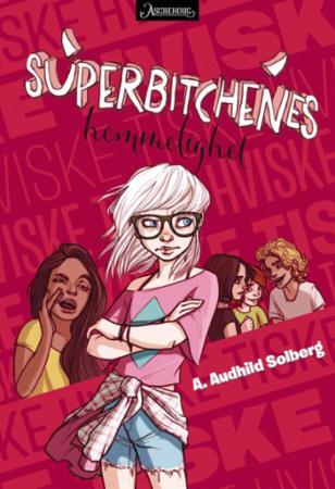 """""""Superbitchenes hemmelighet"""" av A. Audhild Solberg"""