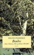 """""""Brødre - Anna, Johannes, Thor og Erlend"""" av Erling Pedersen"""