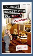 """""""100 beste rockeplater fra Bergen"""" av Bård Ose"""