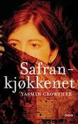 """""""Safrankjøkkenet - roman"""" av Yasmin Crowther"""