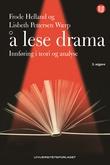 """""""Å lese drama - innføring i teori og analyse"""" av Frode Helland"""