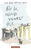 """""""Når du minst venter det - fragmentroman"""" av Tor Åge Bringsværd"""