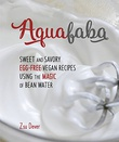 """Aquafaba - Sweet and Savory Vegan Recipes Made Egg-Free with the Magic of Bean Water"" av Zsu Dever"