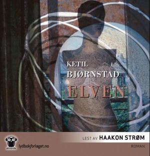 """""""Elven"""" av Ketil Bjørnstad"""