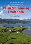 """""""Veien til Hamnvåg i Malangen - Karl Albert Staff"""" av J.E. Skogan Konst"""