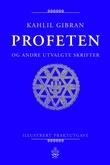 """""""Profeten & Profetens have - og andre utvalgte skrifter"""" av Kahlil Gibran"""
