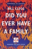"""""""Did you ever have a family"""" av Bill Clegg"""
